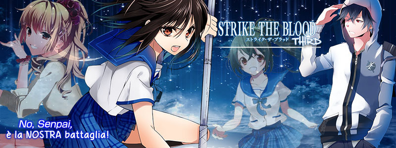 #Strike the Blood III